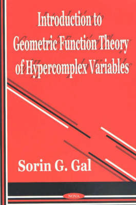 Introduction to Geometric Function Theory of Hypercomplex Variables by Sorin G Gal