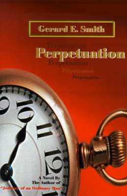 Perpetuation by Gerard E. Smith