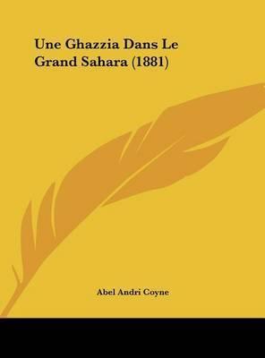 Une Ghazzia Dans Le Grand Sahara (1881) by Abel Andri Coyne