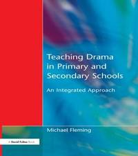 Teaching Drama in Primary and Secondary Schools by Michael Fleming image