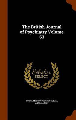 The British Journal of Psychiatry Volume 63 by Royal Medico-Psychological Association