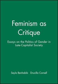 Feminism as Critique by Seyla Benhabib
