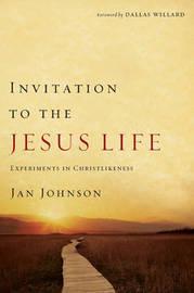 Invitation to the Jesus Life by Jan Johnson