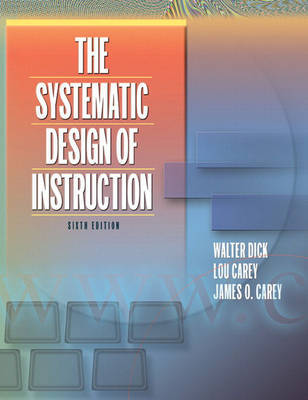 The Systematic Design of Instruction by Walter Dick