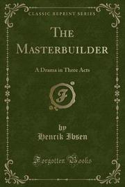 The Masterbuilder by Henrik Ibsen