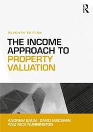 The Income Approach to Property Valuation by David Mackmin