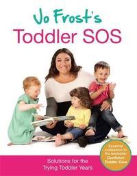 Jo Frost's Toddler SOS by Jo Frost