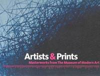 Artists and Prints: Masterworks from the Museum of Modern Art by Deborah Wye image