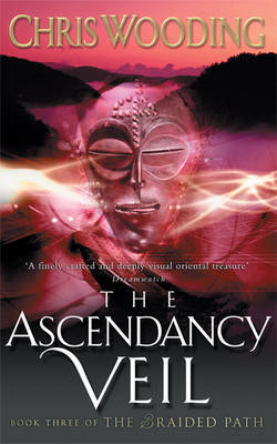 The Ascendancy Veil by Chris Wooding