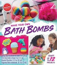Make Your Own Bath Bombs by Editors of Klutz