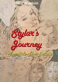 Stylars Journey. Towards the Future: Part One by Craig Archibald image