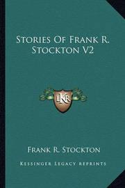 Stories of Frank R. Stockton V2 by Frank .R.Stockton