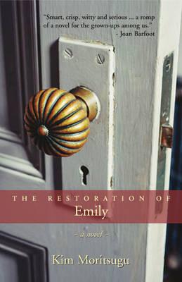 The Restoration of Emily by Kim Moritsugu