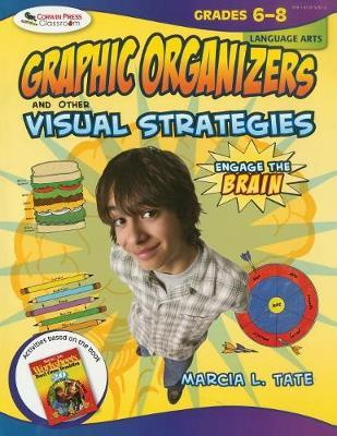 Engage the Brain: Graphic Organizers and Other Visual Strategies, Language Arts, Grades 6-8 by Marcia L. Tate image