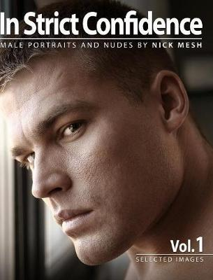 In Strict Confidence, Vol.1 (Updated Edition) by Nick Mesh