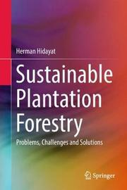 Sustainable Plantation Forestry by Herman Hidayat