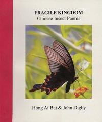 Fragile Kingdom: Chinese Insect Poems by John Digby image
