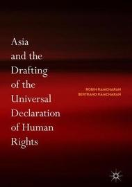 Asia and the Drafting of the Universal Declaration of Human Rights by Robin Ramcharan