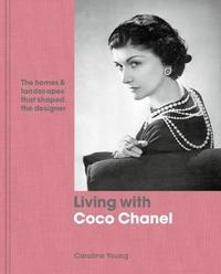 Living with Coco Chanel by Caroline Young