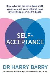Self-Acceptance by Harry Barry