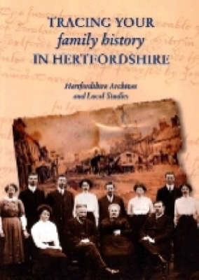 Tracing Your Family History in Hertfordshire by Hertfordshire Archives and Local Studies image