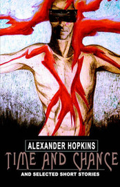Time and Chance: And Selected Short Stories by Alexander Hopkins image