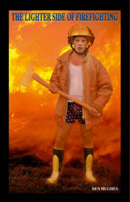 The Lighter Side of Firefighting by Ben Hughes image