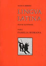 Lingva Latina Per Se Illvstrata: Pt. 1: Familia Romana by Hans Henning Orberg image