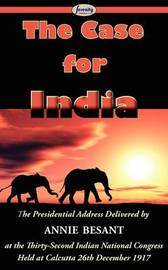 The Case for India by Annie Besant