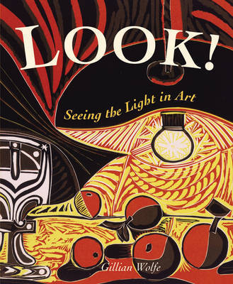 Look: Seeing the Light in Art by Gillian Wolfe