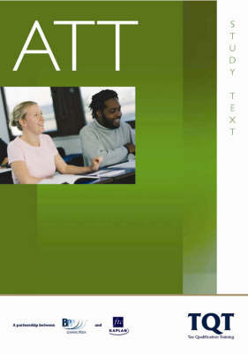 ATT - Paper 1: Personal Taxation (FA07): Study Text by BPP Learning Media