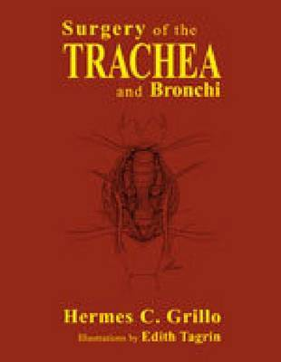 Surgery of the Trachea and Bronchi by Hermes C. Grillo