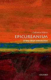 Epicureanism: A Very Short Introduction by Catherine Wilson