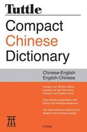 Tuttle Compact Chinese Dictionary by Li Dong