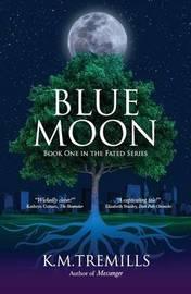 Blue Moon by K M Tremills