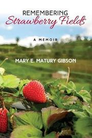 Remembering Strawberry Fields by Mary Matury Gibson image