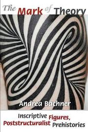 The Mark of Theory by Andrea Bachner
