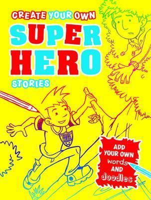 Create Your Own Superhero Stories by Paul Moran image