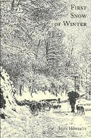 First Snow Of Winter by John Howlett