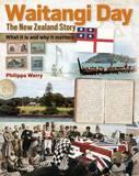 Waitangi Day - the New Zealand Story by Philippa Werry