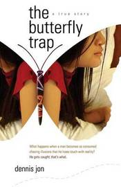 The Butterfly Trap by Dennis Jon
