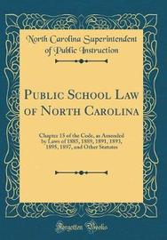 Public School Law of North Carolina by North Carolina Superintende Instruction