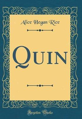 Quin (Classic Reprint) by Alice Hegan Rice image