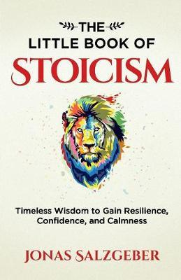 The Little Book of Stoicism by Jonas Salzgeber