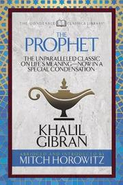 The Prophet (Condensed Classics) by Khalil Gibran
