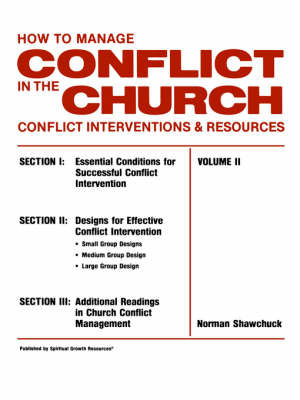How To Manage Conflict in the Church, Conflict Interventions & Resources Volume II by Norman, L Shawchuck image