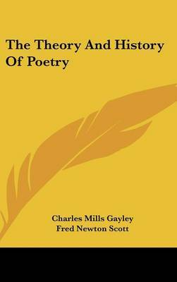 The Theory And History Of Poetry by Charles Mills Gayley image
