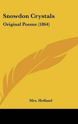 Snowdon Crystals: Original Poems (1864) by Mrs Hofland image