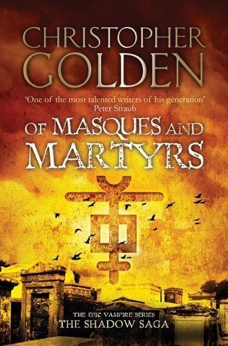 Of Masques and Martyrs (Shadow Saga #3) by Christopher Golden