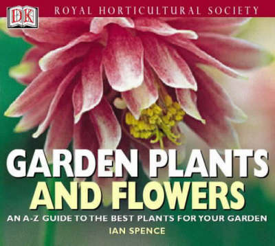RHS Garden Plants and Flowers by Ian Spence
